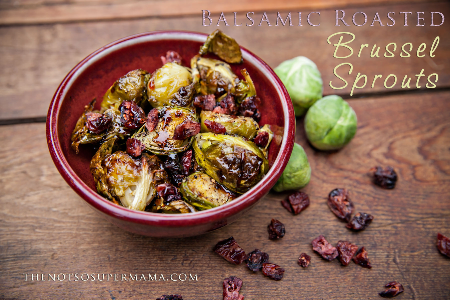 Balsamic Roasted Brussel Sprouts | The Not So Super Mama